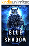 Blue Shadow (Blue Wolf Book 2)