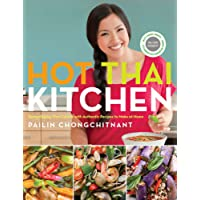 Hot Thai Kitchen : Demystifying Thai Cuisine with Authentic Recipes to Make at Home