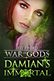 Damian's Immortal (War of Gods Book 3)