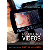 Producing Videos: A complete guide