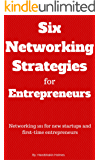 Six Networking Strategies for Entrepreneurs: Networking 101 for new startups and first-time entrepreneurs