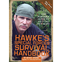 Hawke's Special Forces Survival Handbook: The Portable Guide to Getting Out Alive (English Edition)