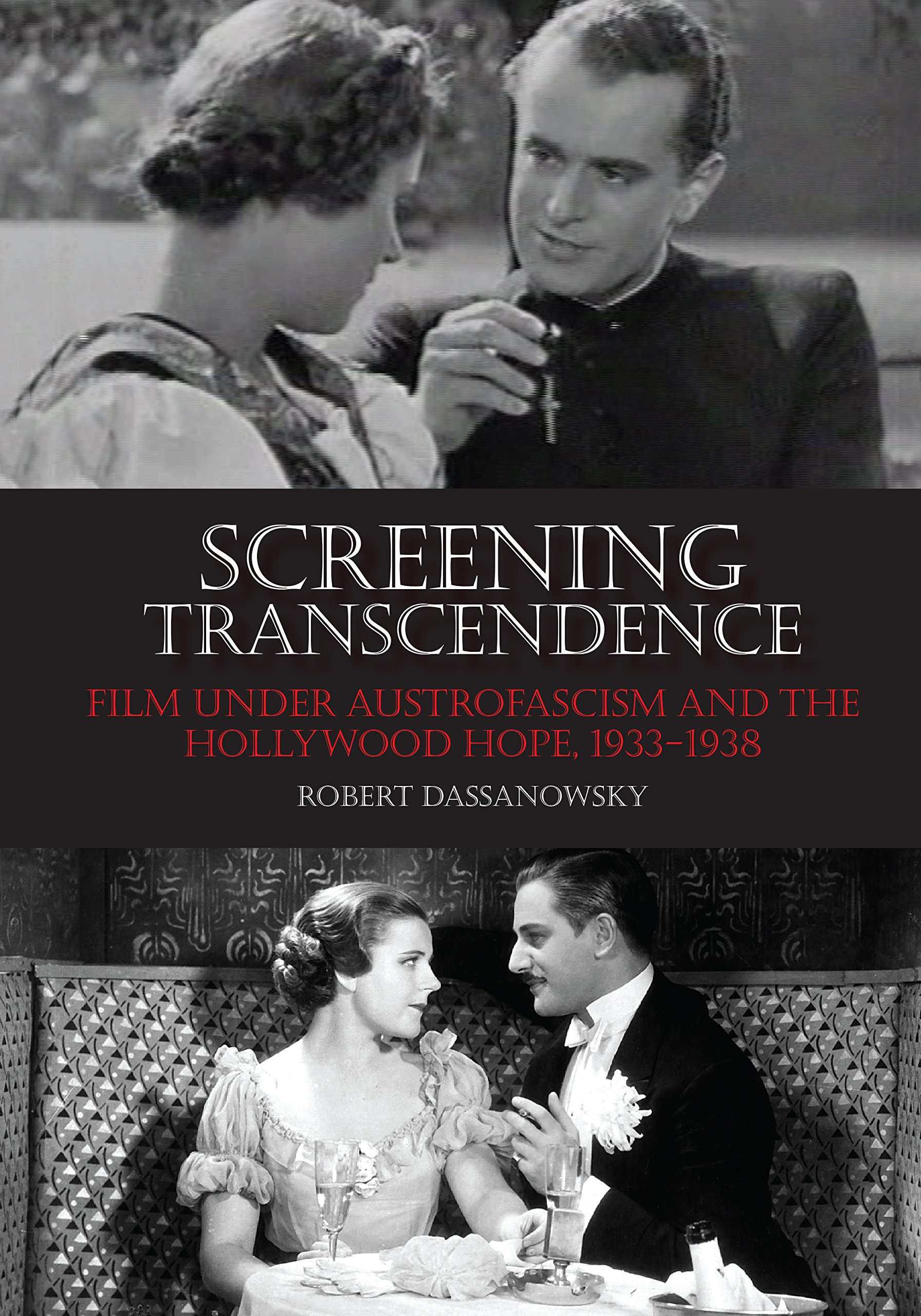Read Online Screening Transcendence: Film under Austrofascism and the Hollywood Hope, 1933-1938 pdf epub