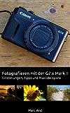 Fotografieren mit der Canon G7 x Mark II: Einstellungen, Tipps und Praxisbeispiele