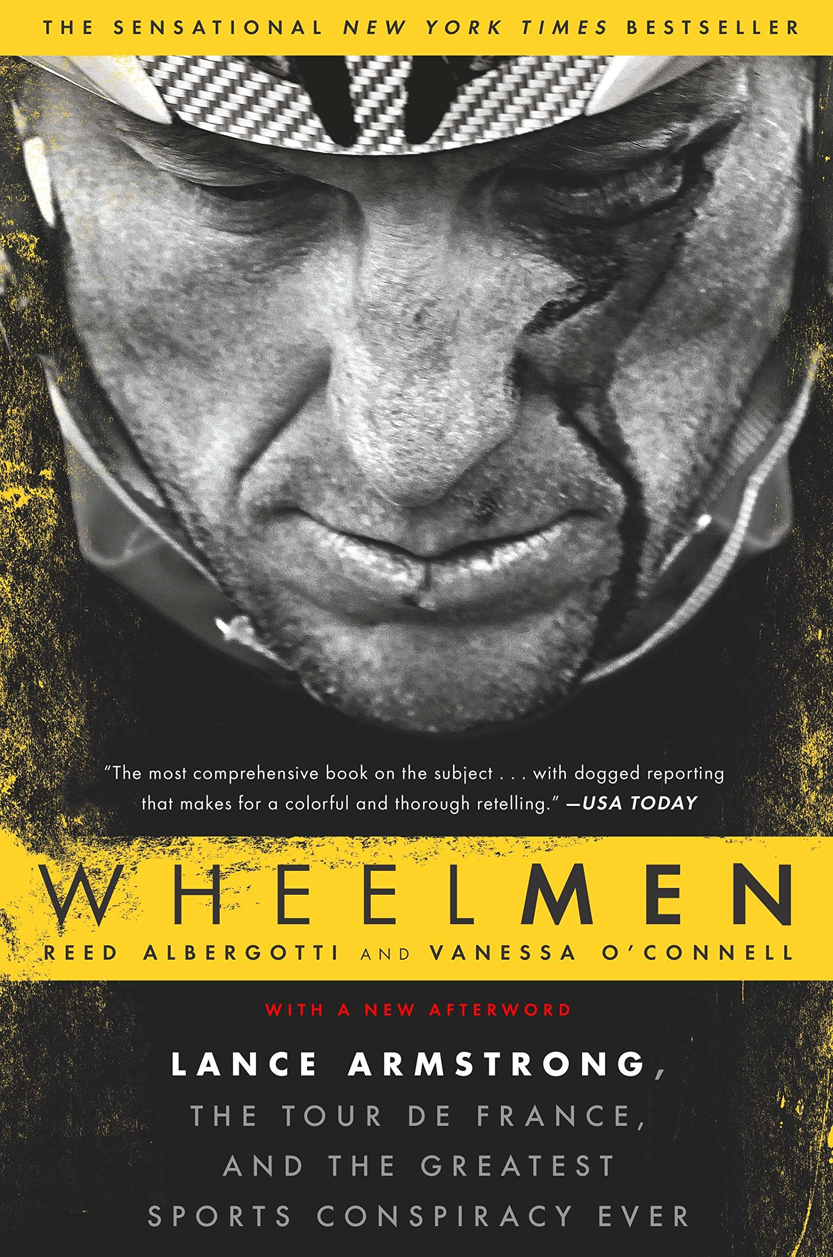 Wheelmen: Lance Armstrong, the Tour de France, and the Greatest Sports Conspiracy Ever Paperback – July 1, 2014 Reed Albergotti Vanessa O' Connell Avery 1592408885