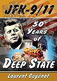 JFK-9/11: 50 Years of Deep State