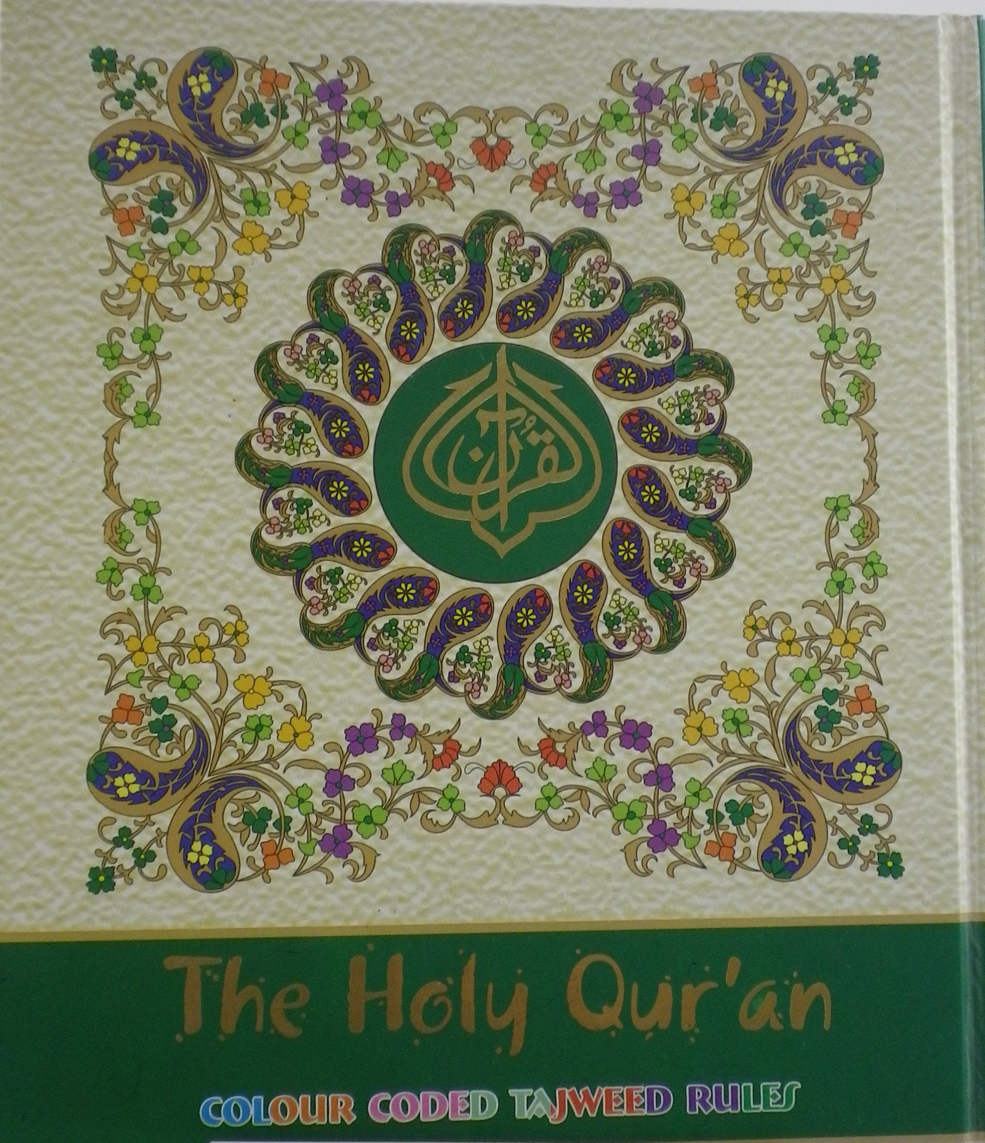 The Holy Quran with Colour Coded Tajweed Rules: Certified by