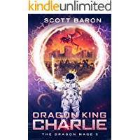 Dragon King Charlie: The Dragon Mage Book 3