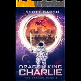 Dragon King Charlie: The Dragon Mage Book 3