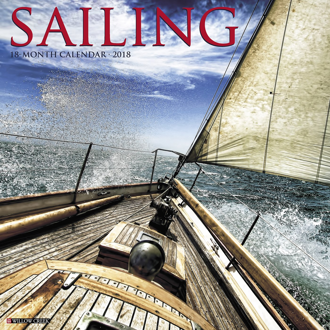 Sailing 2018 Calendar: Willow Creek Press: 4011312084356: Amazon.com: Books