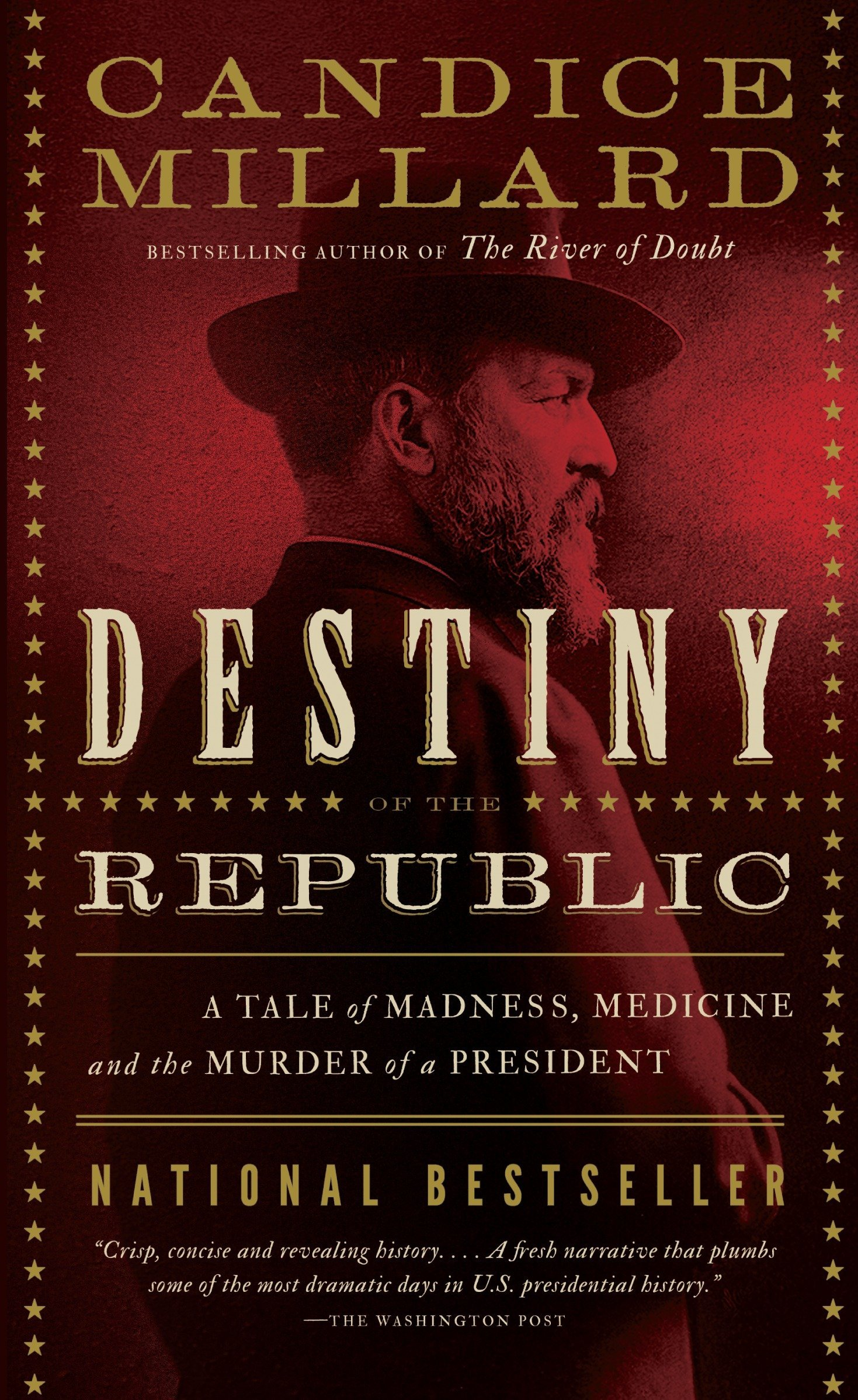 Amazon Com Destiny Of The Republic A Tale Of Madness Medicine And The Murder Of A President 9780767929714 Millard Candice Books
