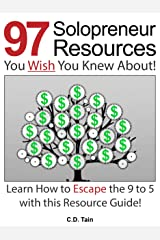 97 Solopreneur Resources You Wish You Knew About!: Learn How To Escape The 9 to 5 With This Resource Guide! Kindle Edition