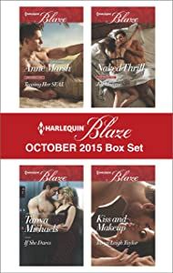 Harlequin Blaze October 2015 Box Set: Teasing Her SEAL\If She Dares\Naked Thrill\Kiss and Makeup (Uniformly Hot!)