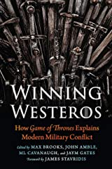 Winning Westeros: How Game of Thrones Explains Modern Military Conflict Hardcover