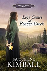 Love Comes to Beaver Creek (Beaver Creek Series Book 1) Kindle Edition