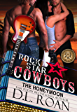 Rock Star Cowboys: The Honeymoon (The McLendon Family Saga Book 4)