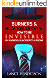 Burners & Black Markets - How to Buy Anything Anonymously and Survive a Manhunt