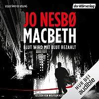 Macbeth: Blut wird mit Blut bezahlt