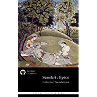 Delphi Collected Sanskrit Epics (Illustrated) (Delphi Poets Series Book 78)