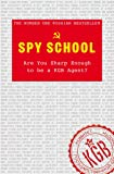 Spy School: Are You Sharp Enough to be a KGB Agent? (Puzzles & Quizzes)