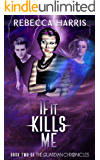 If It Kills Me (The Guardian Chronicles Book 2)