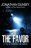 The Favor: A Tale of Friendship and Murder
