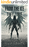 From The Ice They Came