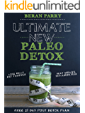 Paleo: Ultimate New Paleo Detox: Over 100 Recipes (Bonus 21 Day Post Detox Meal Plan): Ketogenic Diet, Intermittent Fasting, Lose Belly Fat. Vegan Diet, ... Clean Eating, (Perfect Paleo Solutions)