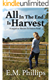 All In The End Is Harvest: A Sequel to Return To Falcon Field