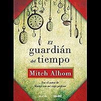 El guardián del tiempo (Biblioteca Mitch Albom)