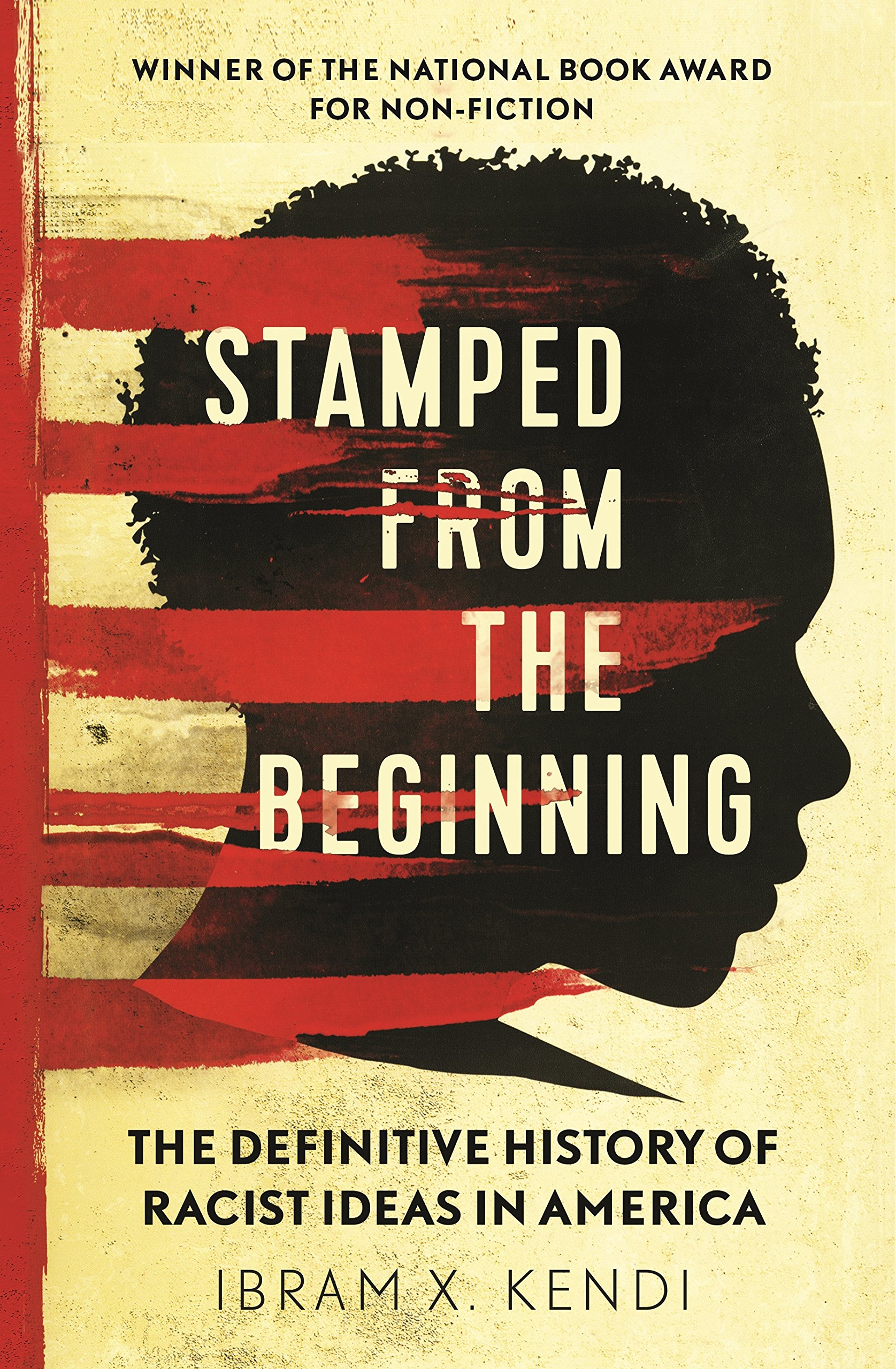 Image result for Stamped from the Beginning: The Definitive History of Racist Ideas in America by Ibram X. Kendi