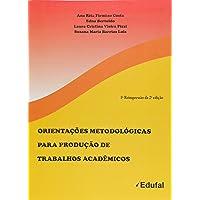 Orientações Metodológicas Para Produção de Trabalhos Acadêmicos