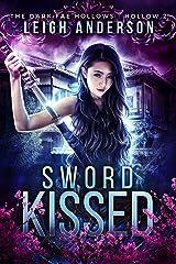 Sword Kissed: Dark Fae Hollow 2 (Dark Fae Hollows) Kindle Edition