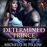 Determined Prince: Captured by a Dragon-Shifter, Book 1