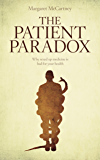 The Patient Paradox: Why sexed-up medicine is bad for your health