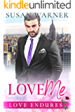 Love Me: A Clean Billionaire Romance (Love Endures Book 2)