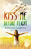 Kiss me before flight (Spanish Edition)