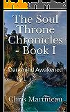 The Soul Throne Chronicles - Book I: Darkmind Awakened