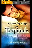 Turpitude (A Harem Boy's Saga Book 4) (English Edition)