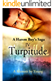 Turpitude (A Harem Boy's Saga Book 4) (English Edition)