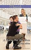 Mills & Boon : A Marine For His Mum (Sugar Falls, Idaho)