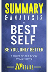 Summary & Analysis of Best Self: Be You, Only Better | A Guide to the Book by Mike Bayer Kindle Edition