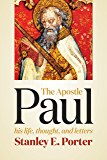 The Apostle Paul: His Life, Thought, and Letters