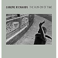 Eugene Richards: The Run-On of Time