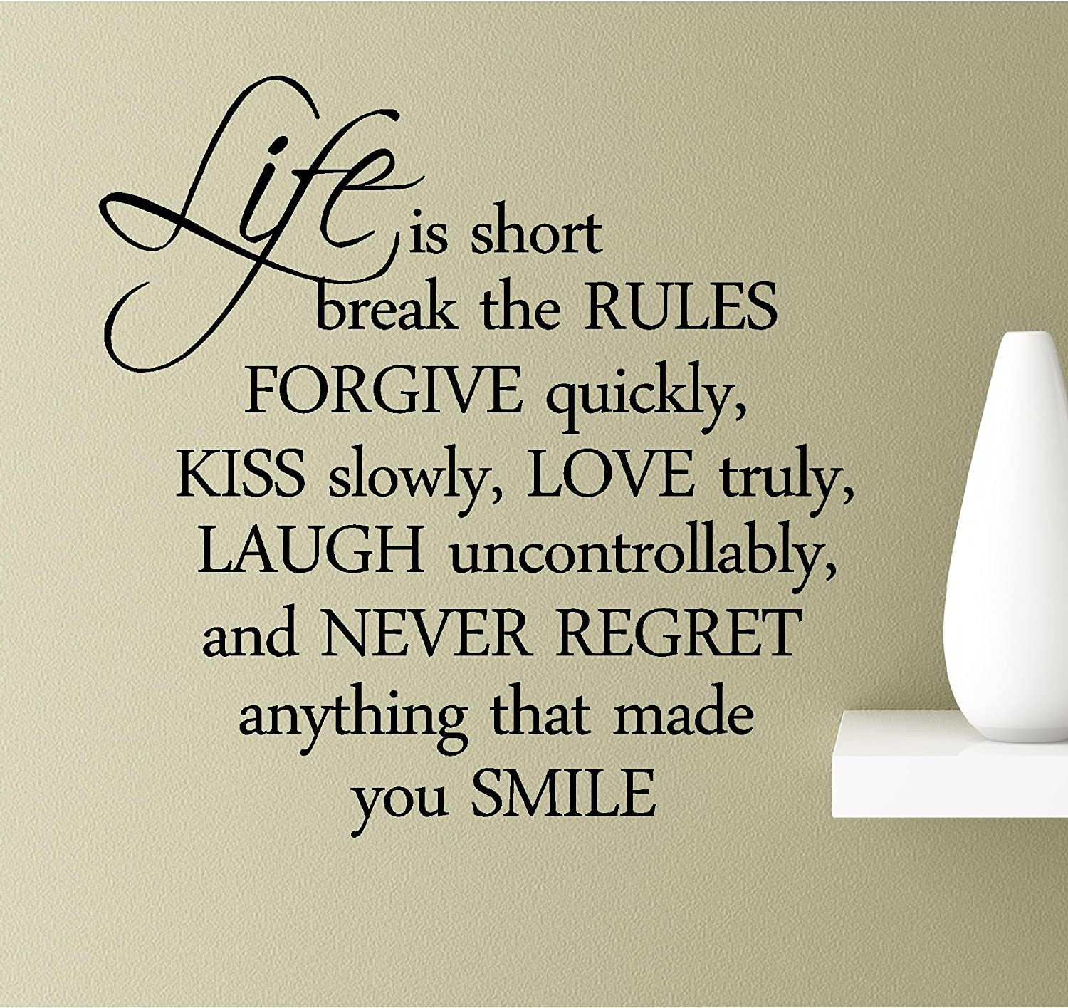 Amazoncom Life Is Short Break The Rules Forgive Quickly Kiss