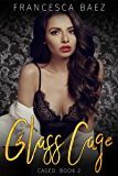 Glass Cage (Caged Book 2)
