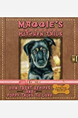 Maggie's Kitchen Tails - Dog Treat Recipes and Puppy Tales to Love Paperback