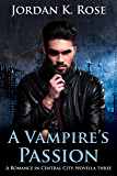 A Vampire's Passion: A Romance In Central City, Novella Three