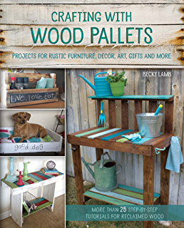 Crafting With Wood Pallets Projects For Rustic Furniture Decor Art Gifts And