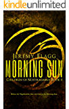 Morning Sun (Children of Nostradamus Book 0)